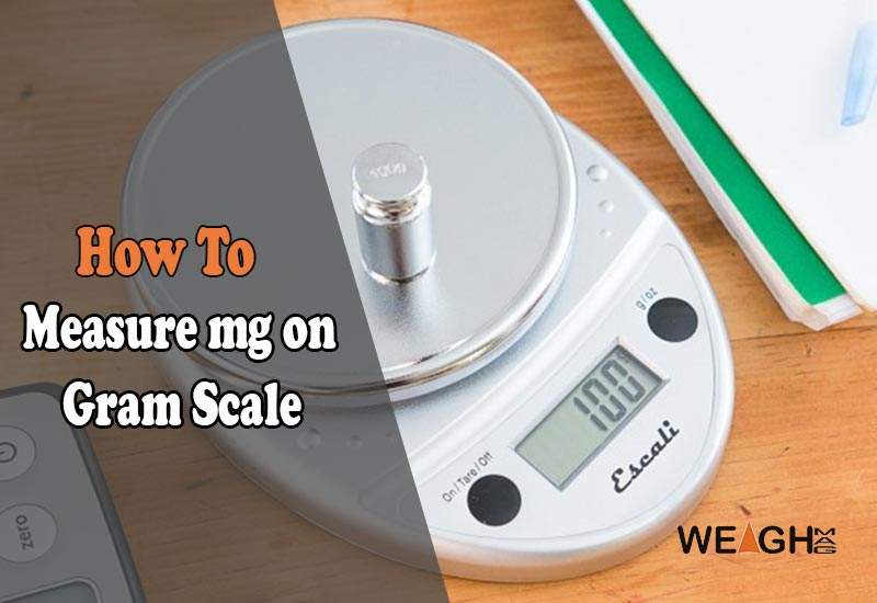 How to measure mg on a gram scale