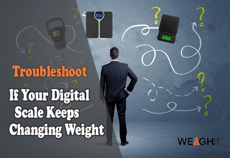 Why Your Digital Scale Keeps Changing Weight? Know How to Troubleshoot it
