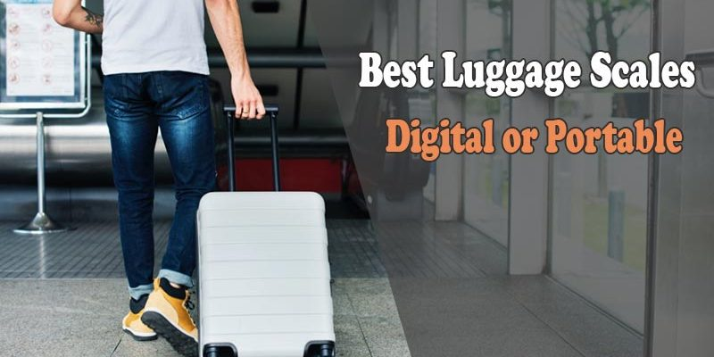 Best Luggage Scales in 2019 – Digital, Portable and Handheld Reviews