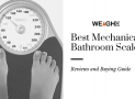 Best Mechanical Bathroom Scales Reviews in 2020