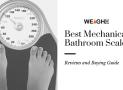 Best Mechanical Bathroom Scales Reviews in 2020